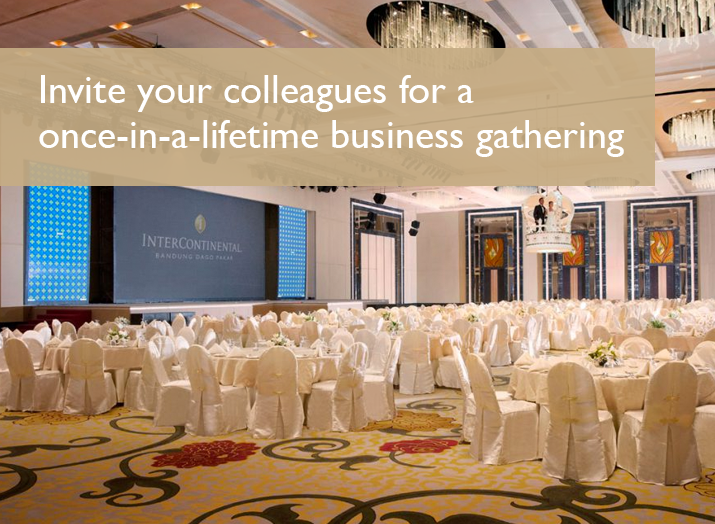 Invite your colleagues for a once-in-a-lifetime business gathering