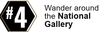 Wander around the National Gallery.