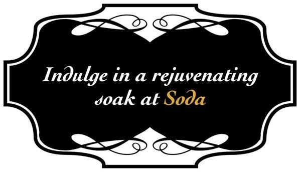 Indulge in a rejuvenating soak at Soda