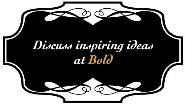 Discuss inspiring ideas at Bold
